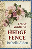 Frank Hudson's Hedge Fence