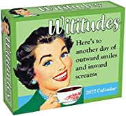 Wititudes 2022 Day-to-Day Calendar: Here's to Another Day of Outward Smiles and Inward Scr