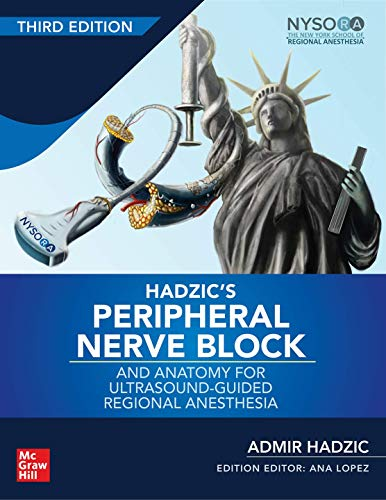 Hadzic's Peripheral Nerve Blocks and Anatomy for Ultrasound-Guided Regional Anesthesia, 3rd edition (Ultrasound Blocks Guided Nerve)