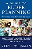 A Guide to Elder Planning: Everything You Need to Know to Protect Your Loved Ones and Yourself (2nd Edition)
