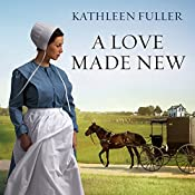 A Love Made New: Amish of Birch Creek Series, Book 3 | Kathleen Fuller