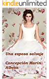 UNA ESPOSA SALVAJE (Spanish Edition)