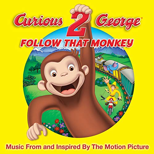(Curious George 2: Follow That Monkey - Music From And Inspired By The Motion)