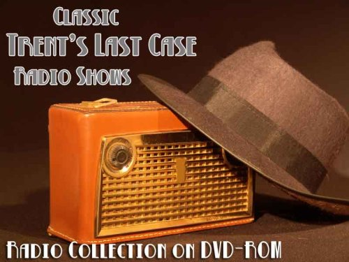 3-classic-trents-last-case-old-time-radio-broadcasts-on-dvd-over-1-hour-27-minutes-running-time