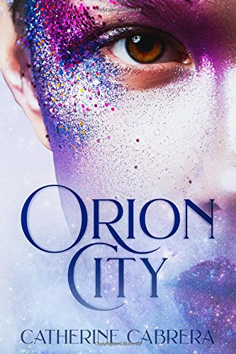 Orion City (The Orion City Series)
