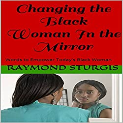 Changing the Black Woman In the Mirror