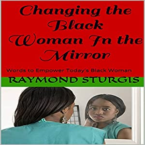 Changing the Black Woman In the Mirror Audiobook