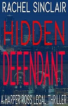 Hidden Defendant - A Harper Ross Legal Thriller by [Sinclair, Rachel]