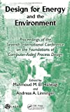 Design for Energy and the Environment, Mahmoud M. EL-HALWAGI, 1439809127