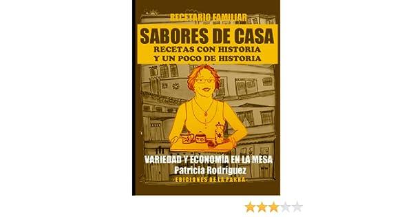 Amazon.com: Sabores de casa: Recetas con historia y un poco de historia (Recetario de Cali, Colombia) (Spanish Edition) eBook: Patricia Rodríguez: Kindle ...