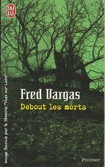 Debout les morts par Vargas