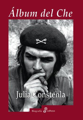 Descargar Libro Álbum Del Che Julia Constela