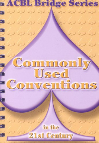 Commonly Used Conventions in the 21st Century: The Spade Series (Acbl Bridge Series)