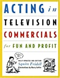 img - for Acting in Television Commercials for Fun and Profit book / textbook / text book