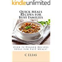 Quick Meals Recipes for Busy Families (English Edition)