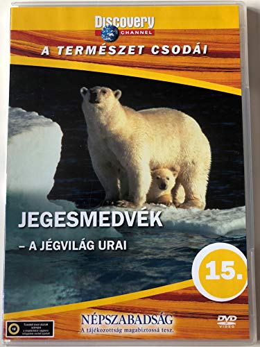 - Discovery Channel Wonders of Nature: Polar Bears: Shadow of the Ice / A Termeszet Csodai: Jegesmedvel A Jegvilag Urai / Audio: English, Hungarian