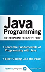 Java is one of the most popular programming languages in the world. Understanding the fundamentals of Java is not just for geeks-- but part of modern digital literacy. After completing this book you will understand how the Java Programming La...