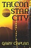 Talcon Star City, Gary Caplan, 1460966503