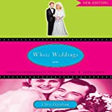 White Weddings: Romancing Heterosexuality in Popular Culture, Chrys Ingraham, 0415951941