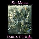 Size Matters: An Erotic Metamor City Story | Nobilis Reed
