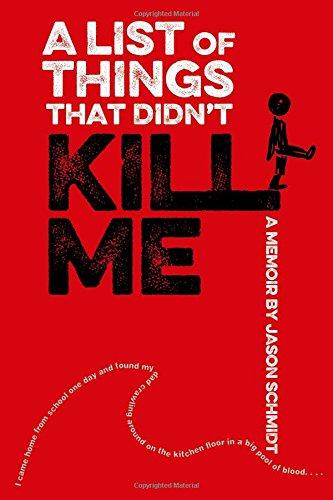 A List of Things That Didn't Kill Me: A Memoir