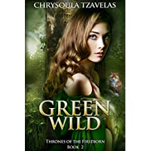 Green Wild (Thrones of the Firstborn Book 2)