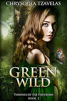 Green Wild (Thrones of the Firstborn Book 2) by [Tzavelas, Chrysoula]