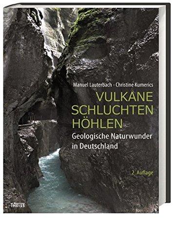 Vulkane, Schluchten, Höhlen: Geologische Naturwunder in Deutschland