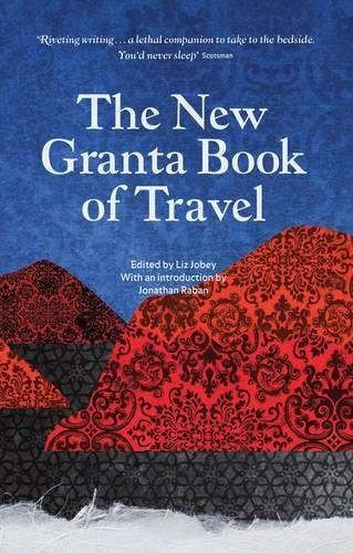 The New Granta Book of Travel