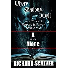 A is for Alone: Short Tales of Fantasy and Horror from A to Z (Where Shadows Dwell Book 1)