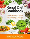 #5: Renal Diet Cookbook: The Ultimate Guide For Healthy Kidneys - 150 Slow Cooker Recipes