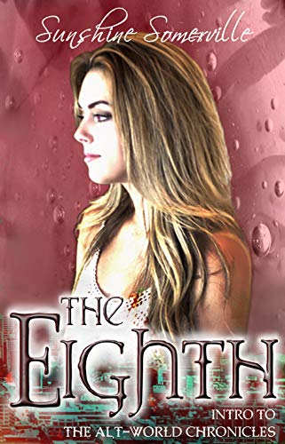 The Eighth: Intro to The Alt-World Chronicles by [Somerville, Sunshine]