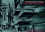 Ken Adam Designs the Movies, Ken Adam and Christopher Frayling, 0500514143