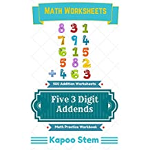 500 Addition Worksheets with Five 3-Digit Addends: Math Practice Workbook (500 Days Math Addition Series 18)