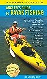 Angler s Guide to Kayak Fishing Southwest Florida: Sarasota Bay to Pine Island