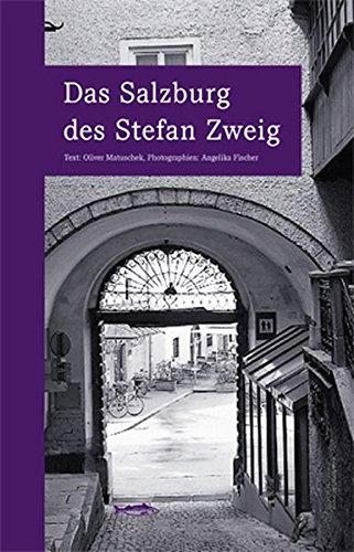 Das Salzburg des Stefan Zweig: wegmarken (WEGMARKEN. Lebenswege und geistige Landschaften) Taschenbuch – 1. Juni 2018 Oliver Matuschek Angelika Fischer Edition A.B. Fischer 3937434259