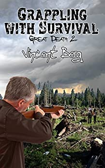 Grappling with Survival (The Great Death Book 2) by [Berg, Vincent]