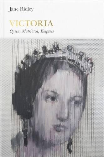 Victoria: Queen, Matriarch, Empress (Penguin Monarchs)