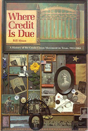 Where Credit Is Due: A History Of The Credit Union Movement In Texas, 1913-1984