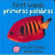 Bilingual Bright Baby First Words: Primeras palabras