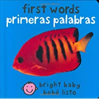 First Words (Bilingual Bright Baby) / Primeras Palabras (Bebe Listo) (Spanish...