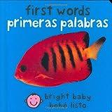 First Words (Bilingual Bright Baby) / Primeras Palabras (Bebe Listo) (Spanish Edition)