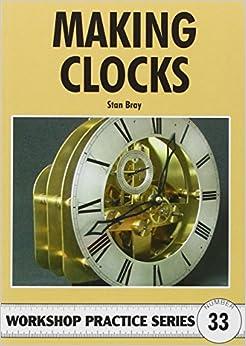 Making Clocks: Stan Bray: 9781854862143: Amazon.com: Books