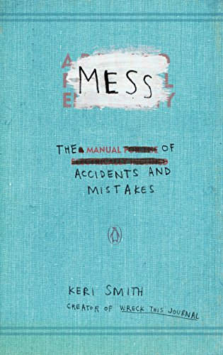 Mess: The Manual of Accidents and Mistakes [Keri Smith] (Tapa Blanda)