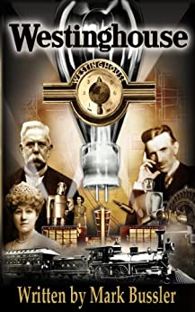 Westinghouse- The Life & Times of an American Icon by [Bussler, Mark]