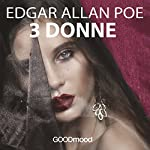 Tre Donne | Edgar Allan Poe