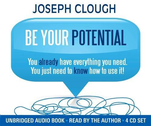Download Be Your Potential: You already have everything you need. You just need to know how to use it! pdf