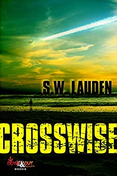 Crosswise (A Tommy and Shayna Crime Caper Book 1) by [Lauden, S. W.]