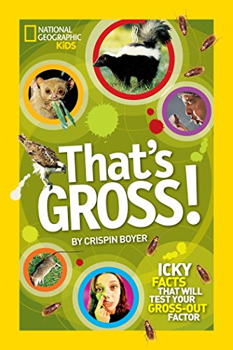 That's Gross!: Icky Facts That Will Test Your Gross-Out Factor (National Geographic Kids) by National Geographic Society (Image #3)