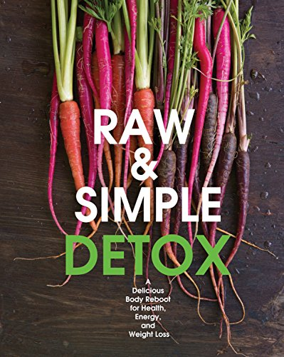 Raw and Simple Detox: A Delicious Body Reboot for Health, Energy, and Weight Loss by Judita Wignall
